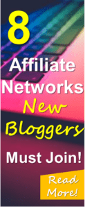 New bloggers need to sign up for these 8 affiliate networks! Affiliate marketing can make you a fortune and the affiliate networks discussed in this article could be crucial to your blogging success!