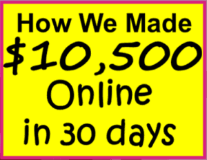 Make $500 Today! Ways To Make Extra Money and how we make $10,500 online per month