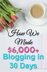 How We Made $6,000+ Blogging in 30 Days