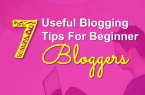 Check out our 7 Useful Blogging Tips For Beginner Bloggers. Financial independence tips and tricks!
