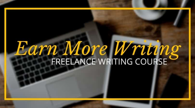 Earn More Writing Freelance Writing Course