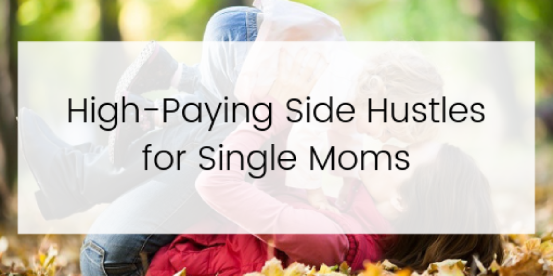 High paying side hustles for single moms