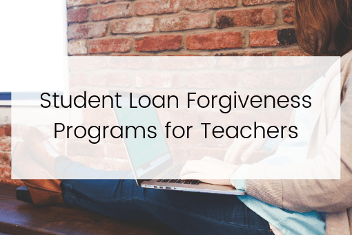 Student Loan Forgiveness Programs for Teachers